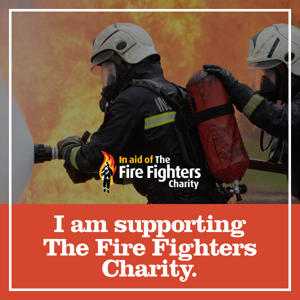 I am supporting The Fire Fighters Charity