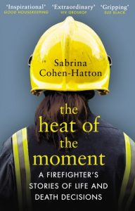 the heat of the momement book cover - Dr Sabrina Cohen-Hatton